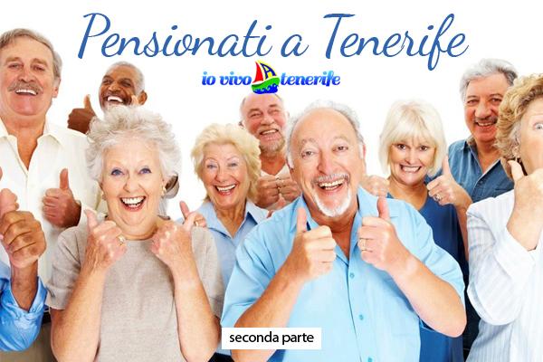 Pensionati a Tenerife: una nuova vita! (seconda parte)