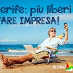 Tenerife: più liberi di fare impresa!