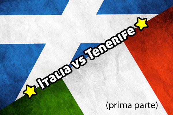 Italia Tenerife: mettiamo un po' di voti! (1°parte)