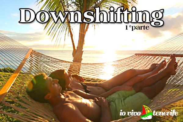 """Downshifting: smettere di apparire per cominciare ad """"essere"""" (1°parte)"""