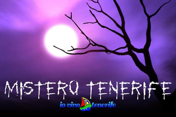 Mistero Tenerife: streghe, fantasmi, leggende locali e persino UFO!