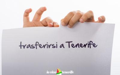 Trasferirsi a Tenerife: come essere sicuri di fallire